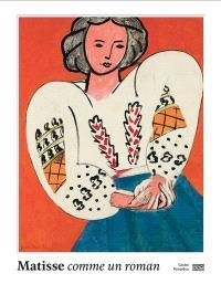 Matisse comme un roman : exposition, Paris, Centre national d'art et de culture Georges Pompidou, du 21 octobre 2020 au 22 février 2021