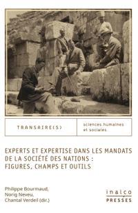 Experts et expertise dans les mandats de la Société des nations : figures, champs, outils