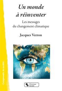 Un monde à réinventer : les messages du changement climatique