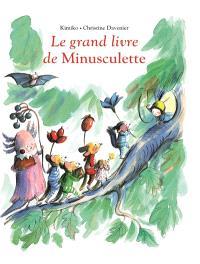 Minusculette, Le grand livre de Minusculette
