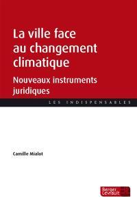 La ville face au changement climatique : nouveaux instruments juridiques