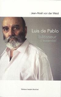 Luis de Pablo : bâtisseur d'essentiel
