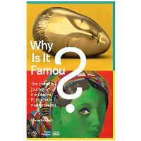 Why is it famous ? : the incredible journey of the Centre Pompidou's masterpieces