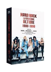 Hard rock : la décennie ultime