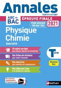 Physique chimie spécialité terminale : épreuve finale 2021 : nouveau bac