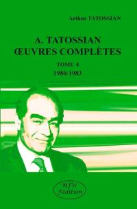 Oeuvres complètes. Volume 4, 1980-1983