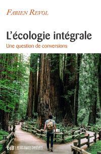 L'écologie intégrale : une question de conversions