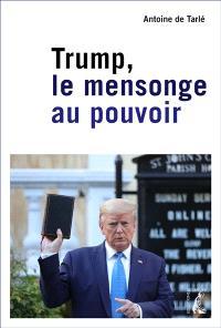 Trump : le mensonge au pouvoir