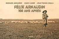 Félix Arnaudin : 100 ans après