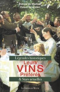Leurs vins préférés : légendes historiques & stars actuelles