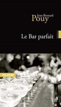 Le bar parfait