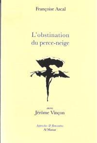 L'obstination du perce-neige : carnets 2012-2017