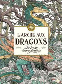 L'arche aux dragons : sur la piste du dragon céleste