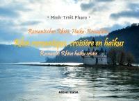 Rhin romantique, croisière en haïkus = Romantic Rhine haiku cruise = Romantischer Rhein, Haiku-Kreuzfahrt