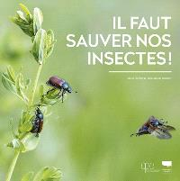 Il faut sauver nos insectes !