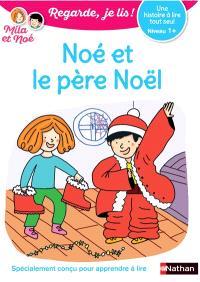 Noé et le père Noël : une histoire à lire tout seul, niveau 1 +