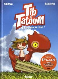 Tib & Tatoum. Volume 1, Bienvenue au clan !