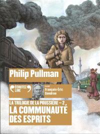 La trilogie de la poussière. Volume 2, La communauté des esprits