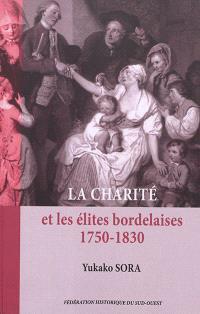 La charité et les élites bordelaises, 1750-1830 - Yukako Sora - Librairie  Mollat Bordeaux