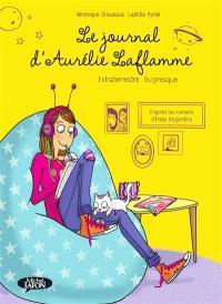 Le journal d'Aurélie Laflamme. Volume 1, Extraterrestre... ou presque