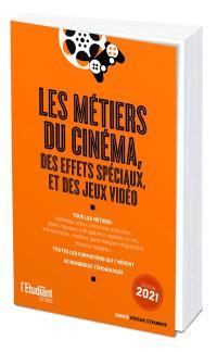 Les métiers du cinéma, des effets spéciaux, et des jeux vidéo