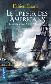 Les aventures de Gilles Belmonte. Volume 2, Le trésor des Américains