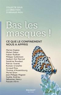 Bas les masques ! : ce que le confinement nous a appris