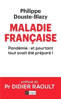 Maladie française : pandémie : et pourtant tout avait été préparé !