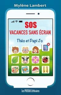 SOS ! Vacances sans écran ! : Théo et Papi Jo