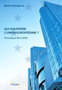 Revue française d'administration publique, hors-série, Qui gouverne l'Union européenne ? : chroniques 2014-2020