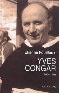 Yves Congar : 1904-1995 : une vie