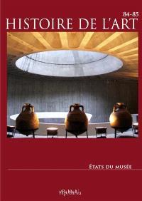 Histoire de l'art. n° 84-85, Etats du musée