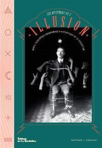 Les mystères de l'illusion : magie, phénomènes paranormaux & psychologie de la perception