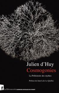 Cosmogonies : la préhistoire des mythes