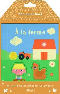 Mon quiet book à la ferme : un livre d'activités calmes pour le tout-petit