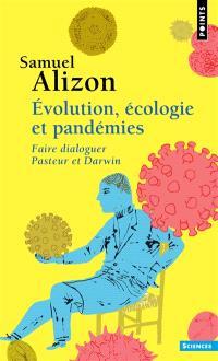 Evolution, écologie et pandémies : faire dialoguer Pasteur et Darwin