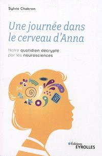 Une journée dans le cerveau d'Anna : notre quotidien décrypté par les neurosciences