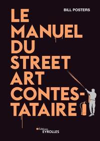Le manuel du street art contestataire