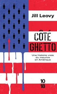 Côté ghetto : une histoire vraie du meurtre en Amérique