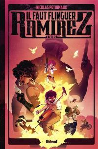 Il faut flinguer Ramirez. Volume 2