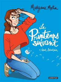 Le printemps suivant. Volume 1, Vent lointain