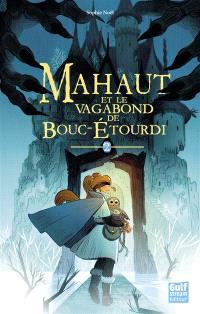 Mahaut. Volume 2, Mahaut et le vagabond de Bouc-étourdi