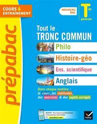 Tout le tronc commun, terminale générale : philo, histoire géo, enseignement scientifique, anglais : nouveau bac