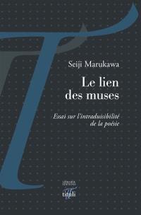 Le lien des muses : essai sur l'intraduisibilité de la poésie