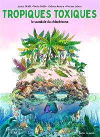 Tropiques toxiques : le scandale du chlordécone