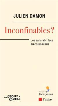 Inconfinables ? : les sans-abri face au coronavirus