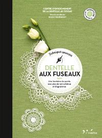 Dentelle aux fuseaux. Volume 2, Techniques avancées