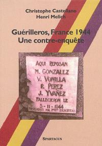 Guérilleros, France 1944 : une contre-enquête