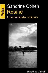 Rosine : une criminelle ordinaire
