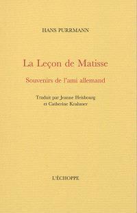 La leçon de Matisse : souvenirs de l'ami allemand